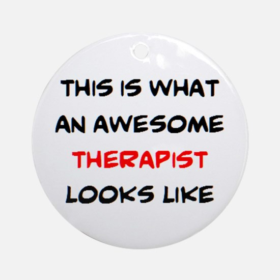 awesome therapist Round Ornament