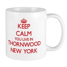 Keep calm you live in Thornwood New York Mugs
