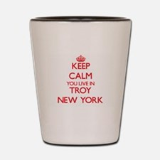 Keep calm you live in Troy New York Shot Glass