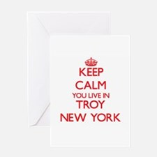 Keep calm you live in Troy New York Greeting Cards