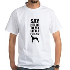 say hello to my little friend, Great Dane T-Shirt