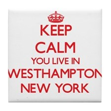 Keep calm you live in Westhampton New Tile Coaster