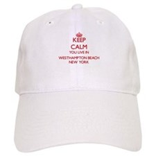 Keep calm you live in Westhampton Beach New Yo Baseball Baseball Cap