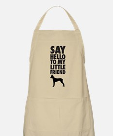 say hello to my little friend, Great Dane Apron