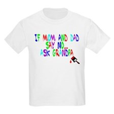 If Mom And Dad Say No T-Shirt