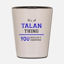 Cool Talan Shot Glass