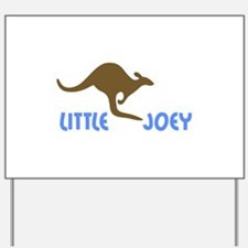 LITTLE JOEY Yard Sign