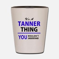 Cool Tanner Shot Glass