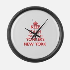 Keep calm you live in Yonkers New Large Wall Clock