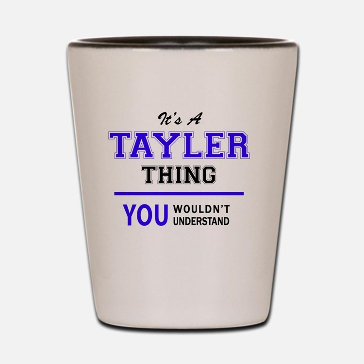 Cute Tayler Shot Glass