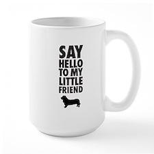 Say Hellow To My Little Friend, Basset Hound Mugs