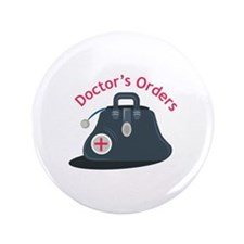 "Doctor_Bag_Doctor s_Orders 3.5"" Button"