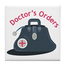 Doctor_Bag_Doctor s_Orders Tile Coaster