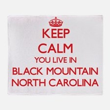 Keep calm you live in Black Mountain Throw Blanket