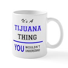 Cute Tijuana Mug
