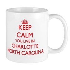 Keep calm you live in Charlotte North Carolin Mugs