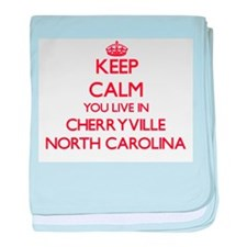 Keep calm you live in Cherryville Nor baby blanket