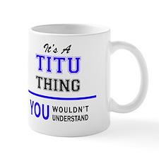 Funny Titus Mug