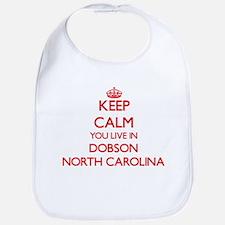 Keep calm you live in Dobson North Carolina Bib