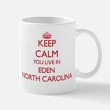 Keep calm you live in Eden North Carolina Mugs