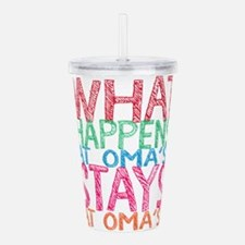What Happens Oma's Acrylic Double-wall Tumbler