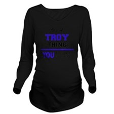 Funny Troy Long Sleeve Maternity T-Shirt