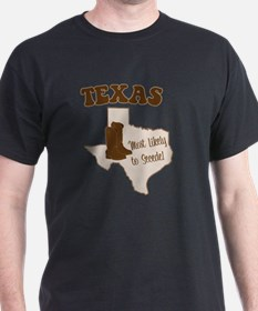 Texas: Most Likely to Secede T-Shirt