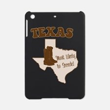 Texas: Most Likely to Secede iPad Mini Case