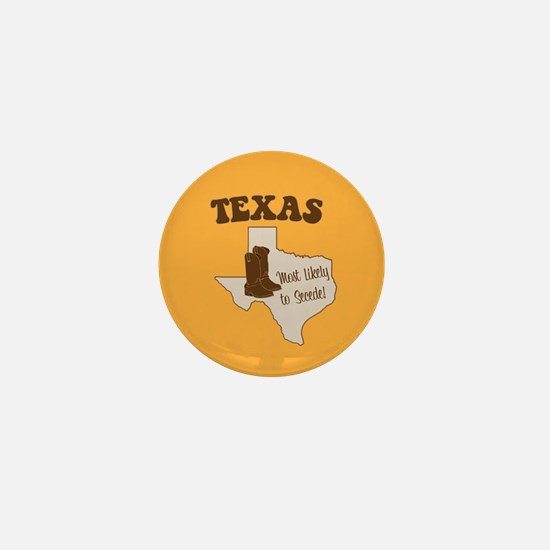 Texas: Most Likely to Secede Mini Button
