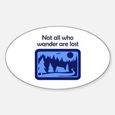 NOT ALL WHO WANDER Bumper Stickers
