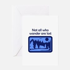 NOT ALL WHO WANDER Greeting Cards