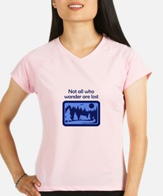 NOT ALL WHO WANDER Performance Dry T-Shirt