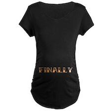 """""""FINALLY"""" T-Shirt"""