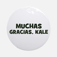 muchas gracias, kale Ornament (Round)