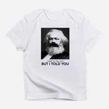 Marx Told You Infant T-Shirt