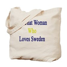 I'm That Woman Who Loves Sweden  Tote Bag