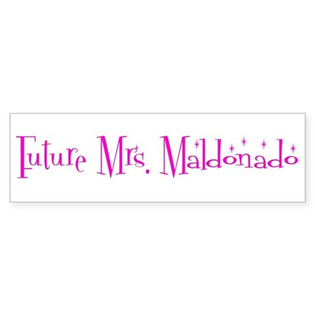 Future Mrs. Maldonado Bumper Sticker