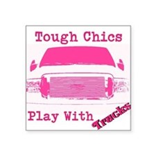 Tough Chics Play With Trucks Sticker