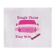 Tough Chics Play With Trucks Throw Blanket