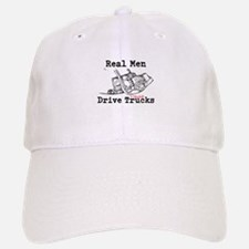 Real Men Drive Trucks Baseball Baseball Baseball Cap