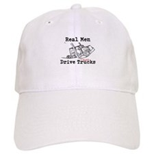 Real Men Drive Trucks Baseball Cap