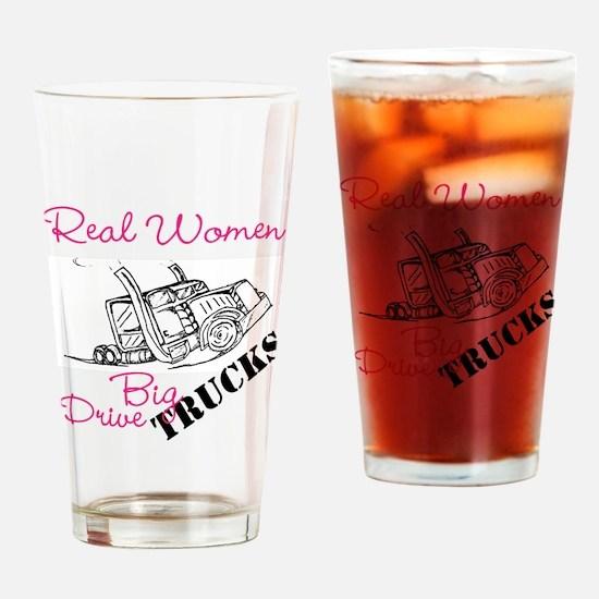 Real Women Drive Big Trucks Drinking Glass