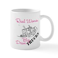 Real Women Drive Big Trucks Mugs