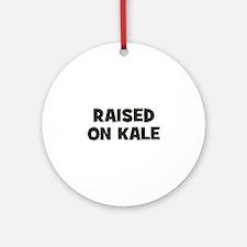 raised on kale Ornament (Round)