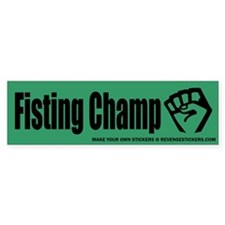 Fisting Champ - Revenge Bumper Stickers