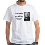 Ralph Waldo Emerson 29 White T-Shirt
