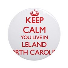 Keep calm you live in Leland Nort Ornament (Round)