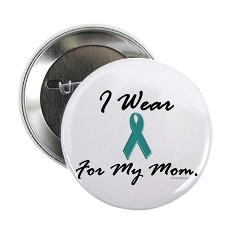 """Wear Teal For My Mom 1 2.25"""" Button (100 pack)"""