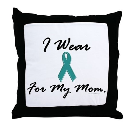 Wear Teal For My Mom 1 Throw Pillow