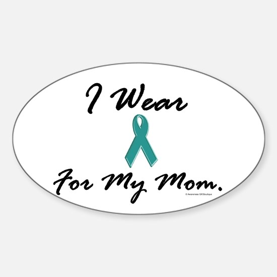 Wear Teal For My Mom 1 Oval Decal